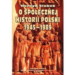 O społecznej historii polski 1945-1989 (opr. miękka)