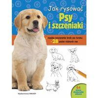 Książki dla dzieci, Jak rysować Psy i szczeniaki (opr. miękka)