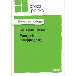 Pamiętniki starającego się - Teodor Tomasz Jeż - ebook