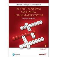 Informatyka, Bezpieczeństwo systemów informatycznych. Zasady i praktyka. Wydanie IV. Tom 1 - William Stallings, Lawrie Brown (opr. twarda)