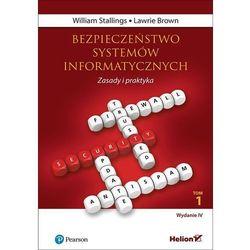 Bezpieczeństwo systemów informatycznych. Zasady i praktyka. Wydanie IV. Tom 1 - William Stallings, Lawrie Brown (opr. twarda)