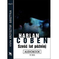 Audiobooki, Sześć lat później - Harlan Coben