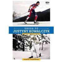E-booki, Droga do Justyny Kowalczyk. Historia biegów narciarskich - Daniel Ludwiński