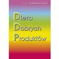Książki medyczne, Dieta dobrych produktów (opr. miękka)