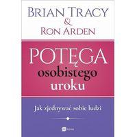 E-booki, Potęga osobistego uroku. Jak zjednywać sobie ludzi - Brian Tracy, Ron Arden (EPUB)