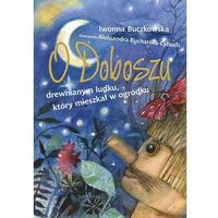 E-booki, O Doboszu drewnianym ludku, który mieszkał w ogródku - Iwonna Buczkowska