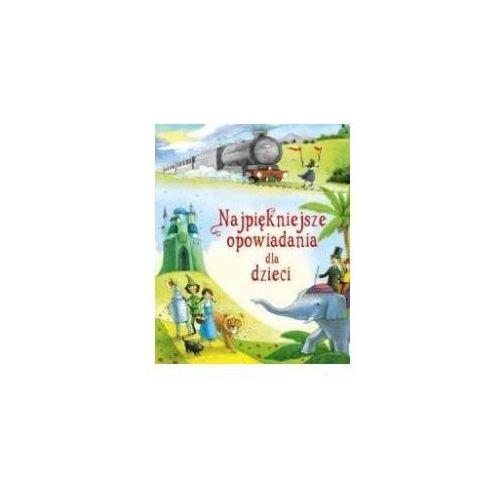 Książki dla dzieci, Najpiękniejsze opowiadania dla dzieci - Praca zbiorowa (opr. twarda)
