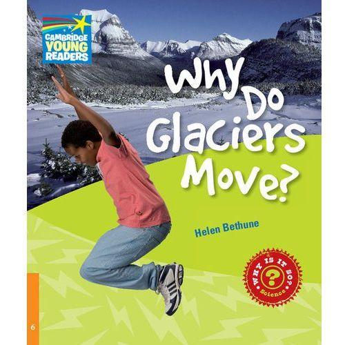 Książki do nauki języka, CYRF Why Do Glaciers Move? (lp) (opr. miękka)