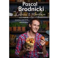 Książki kulinarne i przepisy, Kuchnia z pomysłem. Kupuj mądrze, przechowuj sprytnie, gotuj pysznie (opr. twarda)