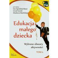Książki dla dzieci, Edukacja małego dziecka t.6 (opr. miękka)
