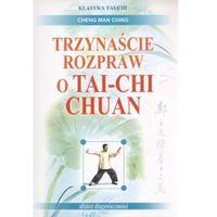 Książki religijne, Trzynaście rozpraw o tai-chi chuan (opr. miękka)
