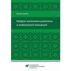 Religijne wychowanie potomstwa w małżeństwach mieszanych - Monika Gwóźdź - ebook