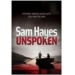 Unspoken: A chilling psychological thriller with a shocking twist Hayes Samantha