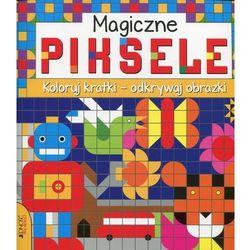 Magiczne piksele Koloruj kartki - odkrywaj obrazki - Praca zbiorowa (opr. miękka)