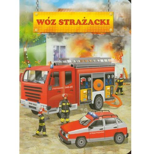 Książki dla dzieci, WÓZ STRAŻACKI (opr. kartonowa)