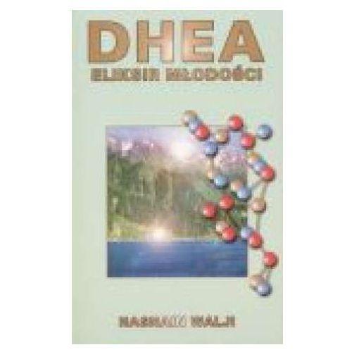 Książki medyczne, Dhea. Eliksir młodości - Hasnain Walji - Zaufało nam kilkaset tysięcy klientów, wybierz profesjonalny sklep (opr. broszurowa)