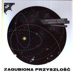 Zagubiona przyszłość. Audiobook (2XCD) + zakładka do książki GRATIS