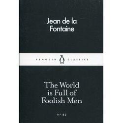 The World is Full of Foolish Men (opr. miękka)
