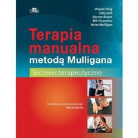 Książki o zdrowiu, medycynie i urodzie, Terapia manualna metodą Mulligana Techniki terapeutyczne (opr. miękka)