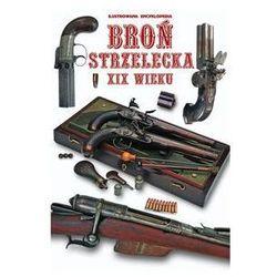 Broń strzelecka XIX wieku - Wysyłka od 3,99 - porównuj ceny z wysyłką (opr. twarda)