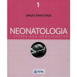 Neonatologia i opieka nad noworodkiem Tom 1 (opr. miękka)