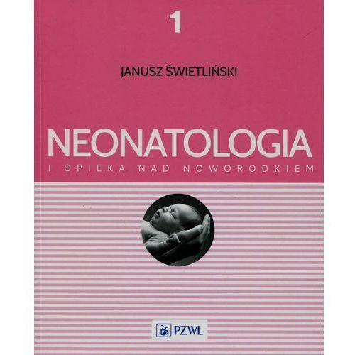 Książki medyczne, Neonatologia i opieka nad noworodkiem Tom 1 (opr. miękka)