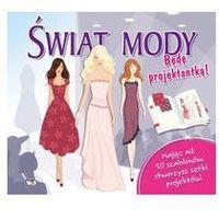 Książki dla dzieci, Świat mody Będę projektantką Szablony (opr. twarda)