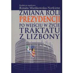 Zmiana roli prezydencji po wejściu w życie Traktatu z Lizbony (opr. miękka)