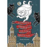 Książki dla dzieci, Zamkowe opowieści duszka Bogusia (opr. twarda)