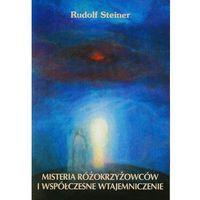 Paranauki i zjawiska paranormalne, Misteria różokrzyżowców i współczesne wtajemniczenie (opr. broszurowa)