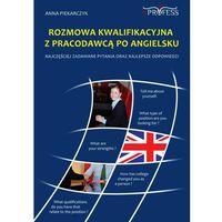 E-booki, Rozmowa Kwalifikacyjna z Pracodawcą Po Angielsku - Anna Piekarczyk