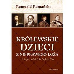 Królewskie dzieci z nieprawego łoża. Dzieje polskich bękartów (opr. miękka)