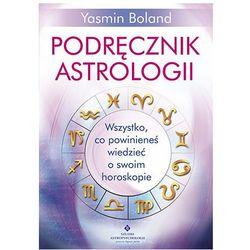 Podręcznik astrologii. Wszystko, co powinieneś wiedzieć o swoim horoskopie - YASMIN BOLAND (opr. miękka)