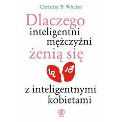 Dlaczego inteligentni mężczyźni żenią się z inteligentnymi kobietami (opr. broszurowa)