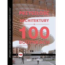 Przyszłość architektury w 100 budynkach. Darmowy odbiór w niemal 100 księgarniach! (opr. twarda)