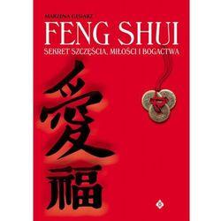 Feng Shui sekret szcz??cia mi?o?ci i bogactwa (opr. miękka)