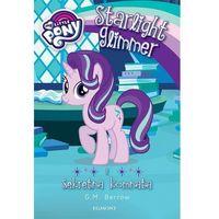 Książki dla dzieci, My Little Pony Starlight Glimmer i sekretna komnata (opr. miękka)