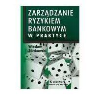 Biblioteka biznesu, Zarządzanie ryzykiem bankowym w praktyce (opr. miękka)