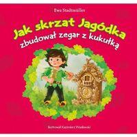Książki dla dzieci, Jak skrzat Jagódka zbudował zegar z kukułką (opr. miękka)