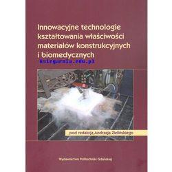 Innowacyjne technologie kształtowania właściwości materiałów konstrukcyjnych i biomedycznych (opr. miękka)