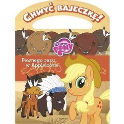 Chwyć bajeczkę!. My Little Pony. Pewnego razu w Appleloosie (opr. broszurowa)