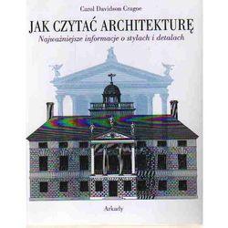 Jak czytać architekturę. Darmowy odbiór w niemal 100 księgarniach! (opr. broszurowa)