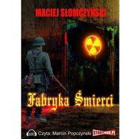 Książki kryminalne, sensacyjne i przygodowe, Fabryka śmierci - Wysyłka od 5,99 - kupuj w sprawdzonych księgarniach !!!