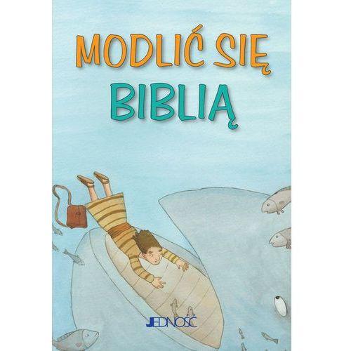 Książki dla dzieci, Modlić się Biblią - Praca zbiorowa (opr. broszurowa)
