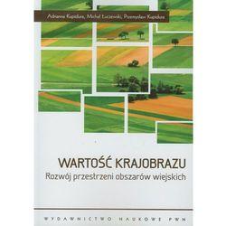 WARTOŚĆ KRAJOBRAZU ROZWÓJ PRZESTRZENI OBSZARÓW WIEJSKICH (opr. broszurowa)