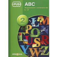 Książki dla dzieci, PUS ABC 2 Rozpoznawanie i rozróżnianie liter Ł-Z (opr. miękka)