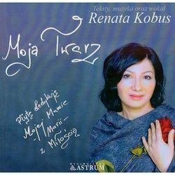 Kobus Renata - Moja twarz - Dostawa Gratis, szczegóły zobacz w sklepie