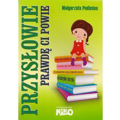 Książki dla dzieci, Przysłowie prawdę Ci powie (opr. broszurowa)