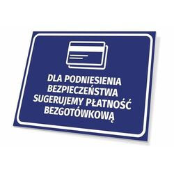 Tabliczka dla podniesienia bezpieczeństwa sugerujemy płatność bezgotówkową