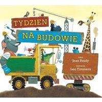 Książki dla dzieci, Tydzień na budowie (opr. twarda)